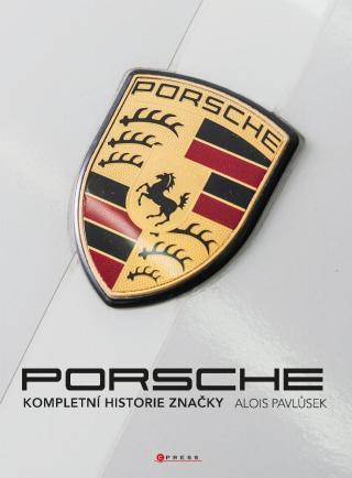 Porsche -- Kompletní historie značky - Pavlůsek Alois [E-kniha]